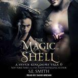 The Magic Shell A Seven Kingdoms Tale 6, S.E. Smith