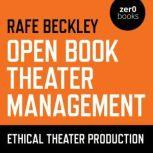 Open Book Theater Management Ethical Theater Production, Rafe Beckley