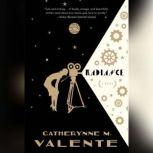 Radiance, Catherynne M. Valente