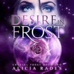 Desire in Frost, Alicia Rades