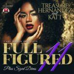 Full Figured 11, Treasure Hernandez; Katt