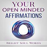 Your Open Minded Affirmations, Bright Soul Words