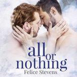 All or Nothing, Felice Stevens