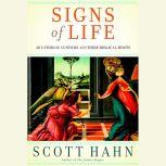 Signs of Life 40 Catholic Customs and Their Biblical Roots, Scott Hahn