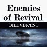 Enemies of Revival, Bill Vincent