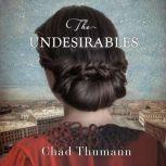 The Undesirables, Chad Thumann