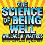 The Science of Being Well, Wallace D Wattles