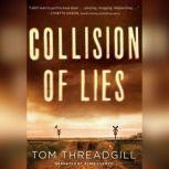 Collision of Lies, Tom Threadgill