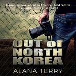 Out of North Korea, Alana Terry