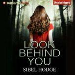 Look Behind You, Sibel Hodge
