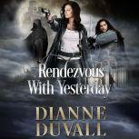 Rendezvous With Yesterday , Dianne Duvall