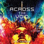 Across the Void A Novel, S.K. Vaughn