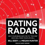 """Dating Radar Why Your Brain Says Yes to """"The One"""" Who Will Make Your Life Hell, LCSW Esq. Eddy"""
