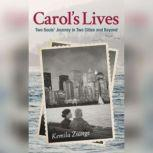 Carol's Lives Two Soul's Journey in Two Cities and Beyond, Kemila Zsange