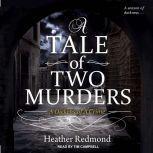 A Tale of Two Murders, Heather Redmond