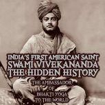 India's First American Saint Swami Vivekananda - The Hidden History, Mangal Maharaj