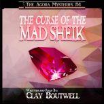 The Curse of the Mad Sheik A 19th Century Historical Murder Mystery, Clay Boutwell