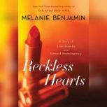 Reckless Hearts (Short Story) A Story of Slim Hawks and Ernest Hemingway, Melanie Benjamin