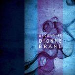 Ossuaries, Dionne Brand