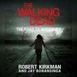 The Walking Dead The Road to Woodbury, Robert Kirkman