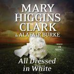 All Dressed in White An Under Suspicion Novel, Mary Higgins Clark