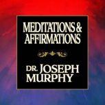 Meditations & Affirmations, Joseph Murphy