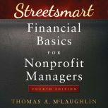 Streetsmart Financial Basics for Nonprofit Managers 4th Edition, Thomas A. McLaughlin
