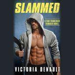 Slammed, Victoria Denault