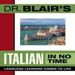 Dr. Blair's Italian in No Time The Revolutionary New Language Instruction Method That's Proven to Work!, Robert Blair