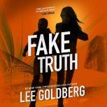 Fake Truth, Lee Goldberg