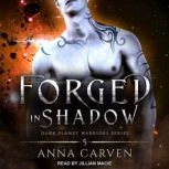 Forged in Shadow, Anna Carven