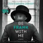 Be Frank With Me, Julia Claiborne Johnson