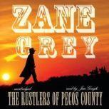 The Rustlers of Pecos County, Zane Grey