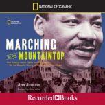 Marching to the Mountaintop How Poverty, Labor Fights, and Civil Rights set the Stage for Martin Kuther King, Jr.'s Final Hours, Ann Bausum