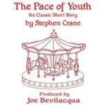 The Pace of Youth The Classic Short Story, Stephen Crane