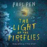 The Light of the Fireflies, Paul Pen