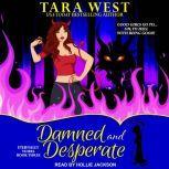 Damned and Desperate, Tara West