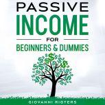 Passive Income for Beginners & Dummies, Giovanni Rigters