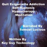 Quit Ecigarrette Addiction Self Hypnosis Hypnotherapy Meditation, Key Guy Technology