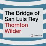 The Bridge of San Luis Rey A Novel, Thornton Wilder
