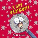 Fly Guy #7: I Spy Fly Guy, Tedd Arnold