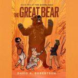 The Great Bear The Misewa Saga, Book Two, David A. Robertson