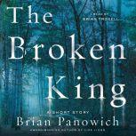The Broken King A McFalls County Story, Brian Panowich