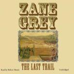 The Last Trail, Zane Grey