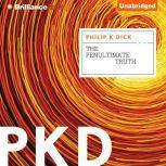 The Penultimate Truth, Philip K. Dick