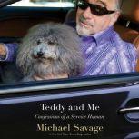 Teddy and Me Confessions of a Service Human, Michael Savage