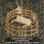 Grimm's Fairy Tales (Unabridged), Jacob Grimm and Wilhelm Grimm