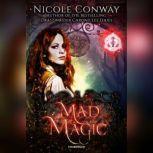 Mad Magic, Nicole Conway