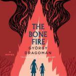 The Bone Fire, Gyorgy Dragoman