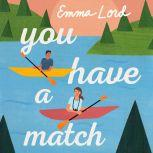 You Have a Match A Novel, Emma Lord